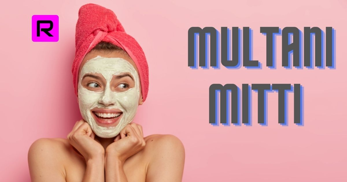 11 Tips Of How To Use Multani Mitti For Face